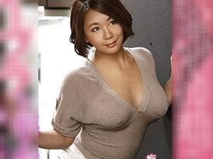 【堀越なぎさ】 隣りに引っ越してきたのはムチムチ爆乳な美人妻!誘惑してきて・・・中出し不倫セックス!