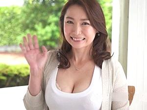 今川翔子の初撮り!43歳アラフォー四十路で清楚可憐な巨乳美熟女人妻がAVデビューして中出しハメ撮り!