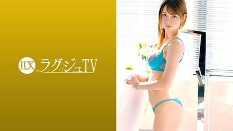 【ラグジュTV】ラグジュTV 1064 「前回のセックスが気持ち良くて…」極上のスタイルを持つ美女、再降臨! 折原美理 26歳 美容師 1