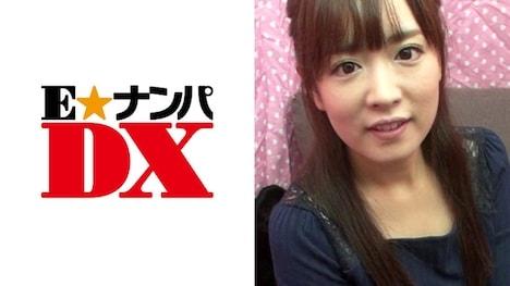 【E★ナンパDX】【ガチな素人】 かおりさん 22歳