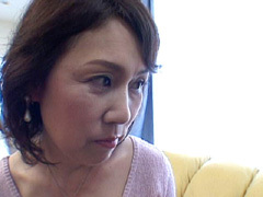 【無修正】吉行純子 近●●姦 五十路未亡人の誘惑